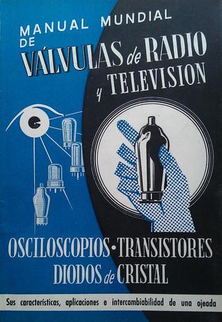 Manual Mundial de Válvulas de Radio y Televisión  by  O. Lund-Johansen