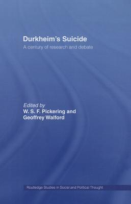 Durkheims Suicide: A Century of Research and Debate W S F Pickering