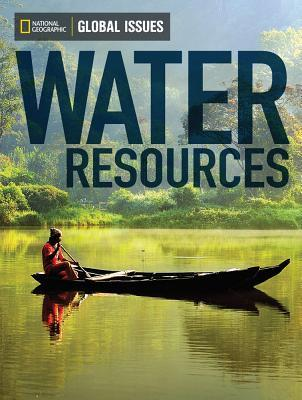 Global Issues: Water Resources  by  National Geographic Learning