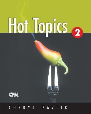 Hot Topics 2  by  Cheryl Pavlik