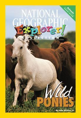 Explorer Pioneer: Wild Ponies John Micklos Jr.