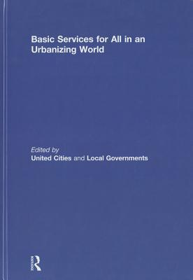 Basic Services for All in an Urbanizing World  by  David Satterthwaite