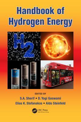 Hydrogen Energy Handbook (Mechanical Engineering Series)  by  S.A. Sherif