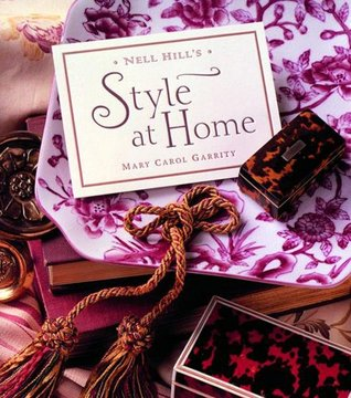 Nell Hills Style at Home  by  Mary Carol Garrity