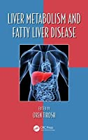 Liver Metabolism and Fatty Liver Disease  by  Oren Tirosh