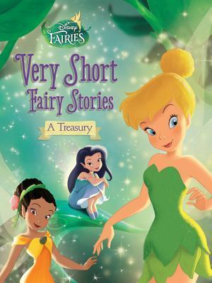 Disney Fairies: Very Short Fairy Stories: A Treasury Celeste Sisler