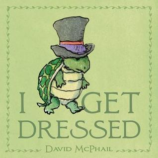 I Get Dressed  by  David McPhail
