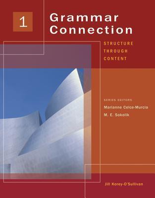 Grammar Connection 1: Structure Through Content Jill Korey OSullivan