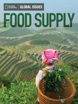 Global Issues: Food Supply National Geographic Learning