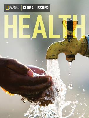 Global Issues: Health National Geographic Learning