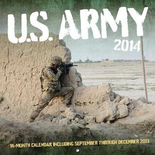 U.S. Army 2014: 16 Month Calendar - September 2013 through December 2014  by  Zenith Press