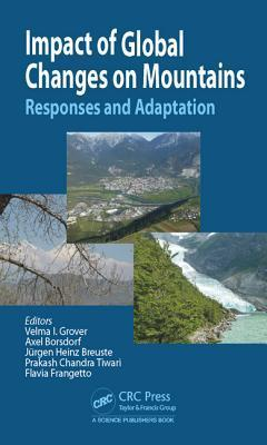 Impact of Global Changes on Mountains: Responses and Adaptation  by  Velma I. Grover