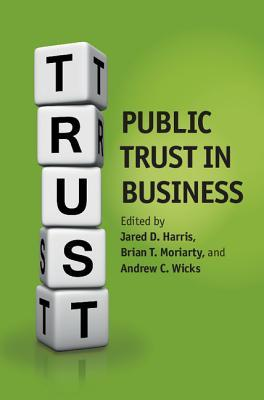 Public Trust in Business Jared D. Harris