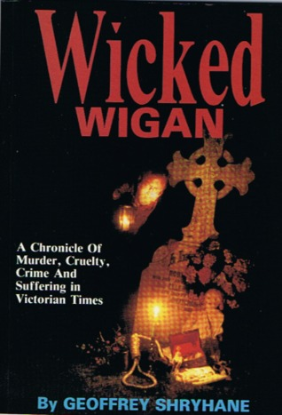 Potted Guide to the History of Wigan Geoffrey Shryhane