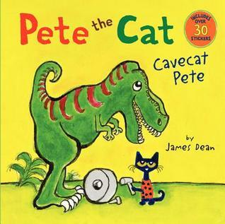 Pete the Cat: Cavecat Pete  by  James Dean