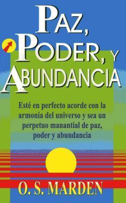 Paz, Poder, y Abundancia  by  O.S. Marden
