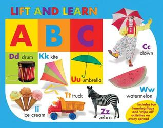 Lift and Learn: ABC: Includes fun learning flaps and wipe-off activities on every spread The Book Company Editorial