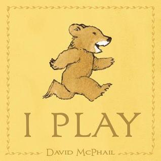 I Play  by  David McPhail