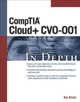 CompTIA Cloud+ CV0-001 in Depth  by  Ron Glister