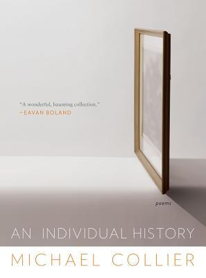 An Individual History: Poems  by  Michael   Collier