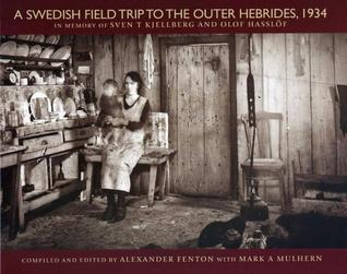 A Swedish Field Trip to the Outer Hebrides 1934  by  Alexander Fenton