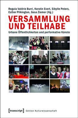 Versammlung Und Teilhabe: Urbane Offentlichkeiten Und Performative Kunste Regula Valerie Burri