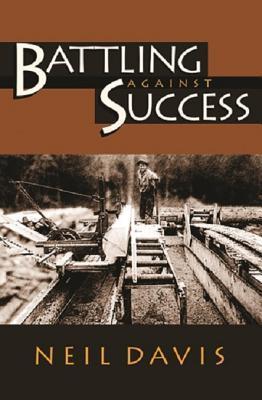 Battling Against Success Neil Davis