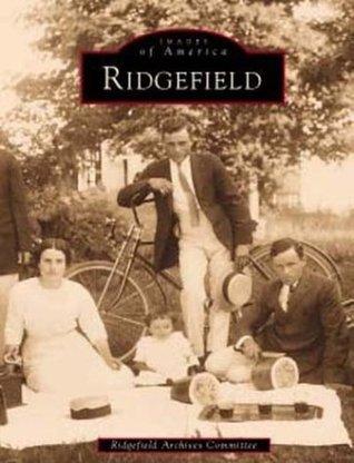 Ridgefield  by  Ridgefield Archives Committee