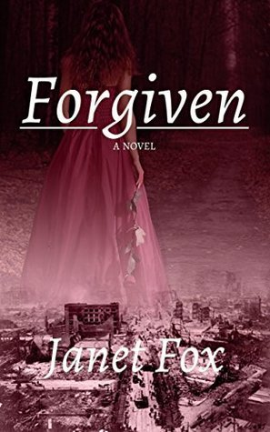 Forgiven (Faithful Book 2)  by  Janet Fox