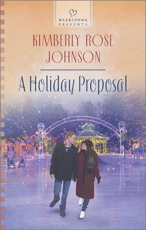 A Holiday Proposal  by  Kimberly Rose Johnson