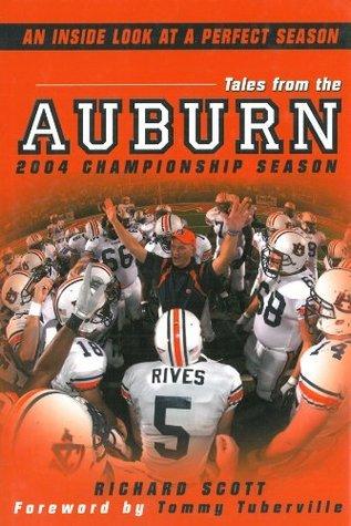 Tales From The Auburn 2004 Chapionship Season  by  Richard  Scott