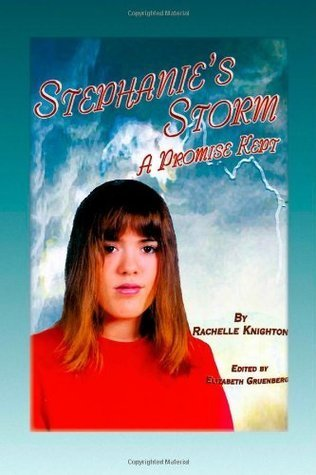 Stephanies Storm: A Promise Kept  by  Rachelle Knighton