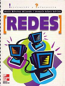 Redes - Iniciación y Referencia  by  Jesus Sanchez Allende