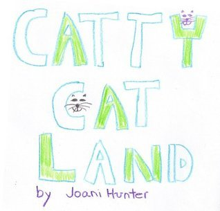 CATTY CAT LAND  by  Joan Hunter