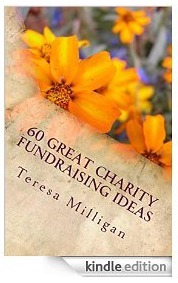 60 Great Charity Fundraising Ideas  by  Teresa Milligan