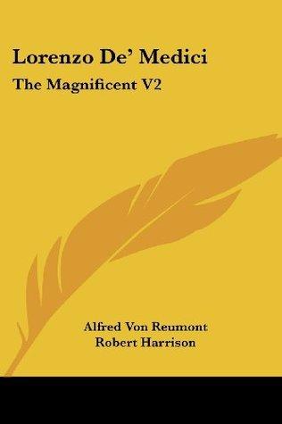 Lorenzo De Medici: The Magnificent (V2) Alfred von Reumont