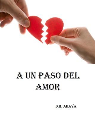 A un Paso del Amor D. H. Araya