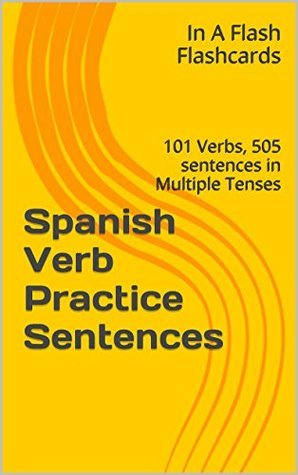 Spanish Verb Practice Sentences  by  In A Flash Flashcards