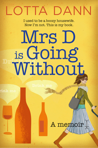 Mrs D is Going Without: A Memoir Lotta Dann