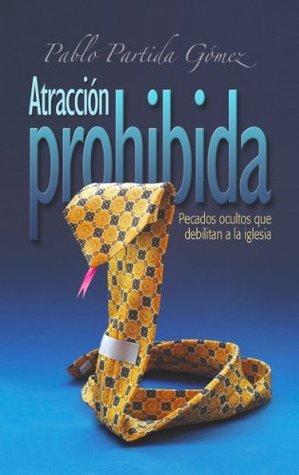 Atracción Prohibida Pablo Partida Gómez
