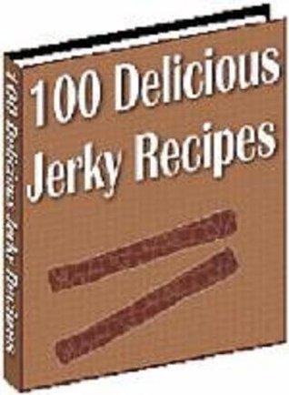 100 Tasty Jerky Recipes (Penny Books)  by  Jill King