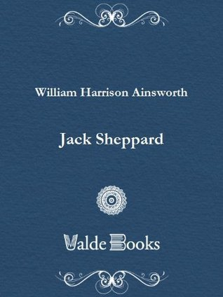 Jack Sheppard  by  Harrison William Ainsworth