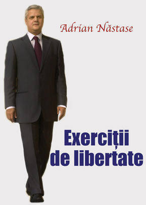 Exerciţii de libertate  by  Adrian Nastase