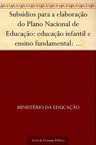 Subsídios para a elaboração do Plano Nacional de Educação: educação infantil e ensino fundamental: Região Sudeste. v.3 1997. 94p.  by  Ministério da Educação