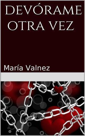 Devórame Otra vez María Valnez