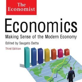 Economics: Making Sense of the Modern Economy (Economist)  by  The Economist