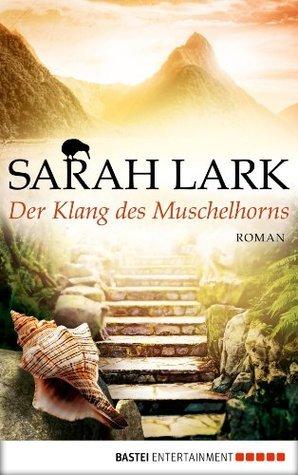 Der Klang des Muschelhorns: Roman  by  Sarah Lark