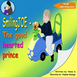 Children books : Smiling Joe-The GoodHearted Prince. Dealing with conflicts in preschool (Preschool collection Book 1)  by  Rene S.