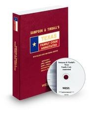 Sampson & Tindalls Texas Family Code Annotated with CD-ROM, 2011 ed. (Texas Annotated Code Series)  by  Angela England