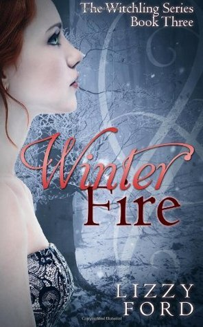 Winter Fire (Witchling Series) (Volume 3)  by  Lizzy Ford